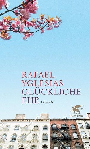 Rezension zu »Glückliche Ehe« von Rafael Yglesias