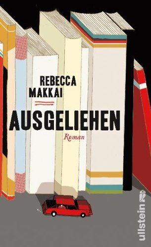 Leseeindruck zu »Ausgeliehen« von Rebecca Makkai