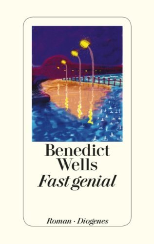 Rezension zu »Fast genial« von Benedict Wells