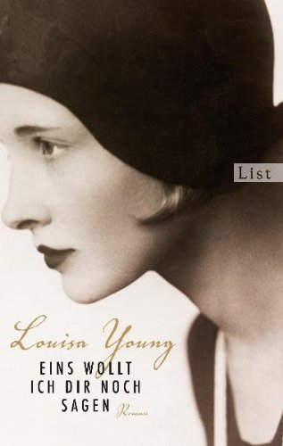 Leseeindruck zu »Eins wollt ich dir noch sagen« von Louisa Young
