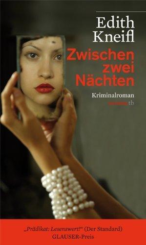 Rezension zu »Zwischen zwei Nächten« von Edith Kneifl