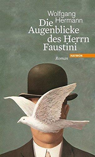 Rezension zu »Die Augenblicke des Herrn Faustini« von Wolfgang Hermann