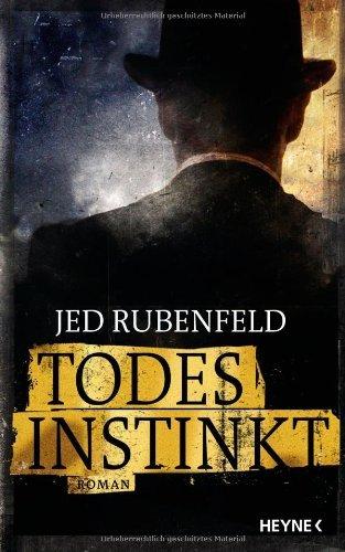 Rezension zu »Todesinstinkt« von Jed Rubenfeld