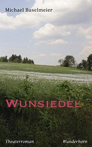 Rezension zu »Wunsiedel« von Michael Buselmeier