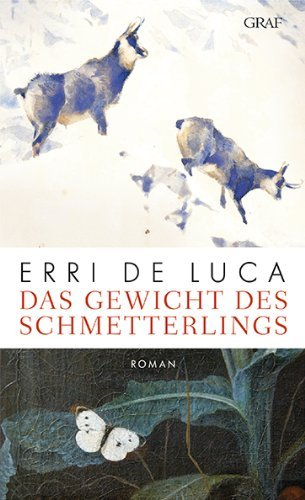 Rezension zu »Das Gewicht des Schmetterlings« von Erri de Luca
