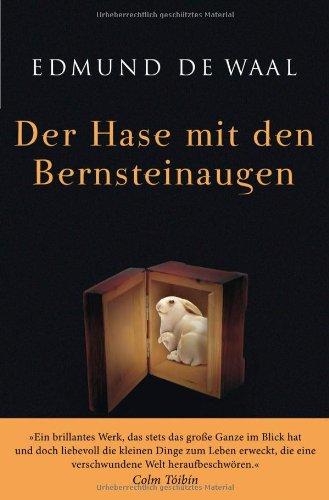 Rezension zu »Der Hase mit den Bernsteinaugen« von Edmund De Waal