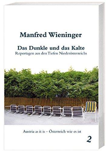 Rezension zu »Das Dunkle und das Kalte: Reportagen aus den Tiefen Niederösterreichs« von Manfred Wieninger