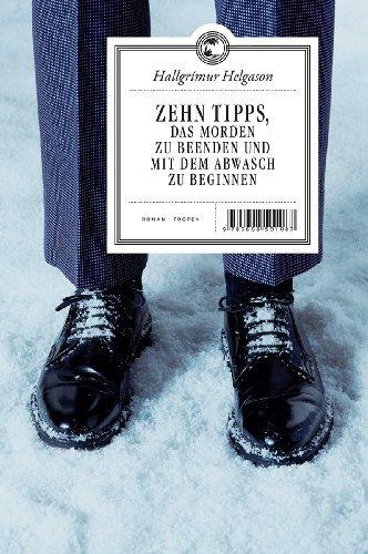 Leseeindruck zu »Zehn Tipps, das Morden zu beenden und mit dem Abwasch zu beginnen« von Hallgrímur Helgason