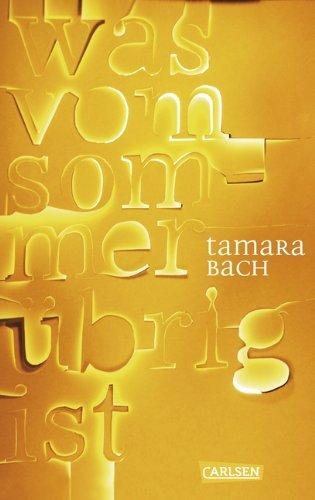 Leseeindruck zu »Was vom Sommer übrig ist« von Tamara Bach