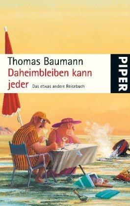 Rezension zu »Daheimbleiben kann jeder« von Thomas Baumann