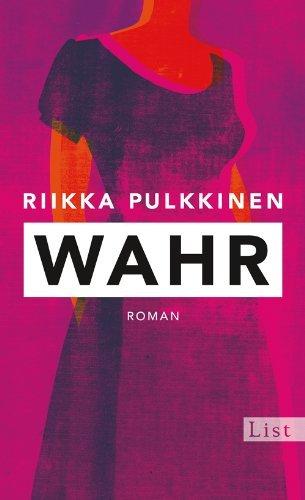 Rezension zu »Wahr« von Riikka Pulkkinen