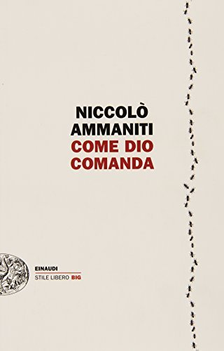 Rezension zu »Come Dio comanda« von Niccolò Ammaniti