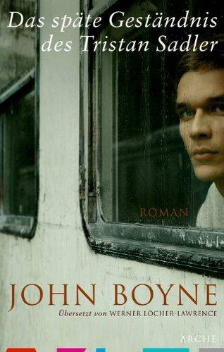 Rezension zu »Das späte Geständnis des Tristan Sadler« von John Boyne