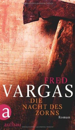 Rezension zu »Die Nacht des Zorns« von Fred Vargas