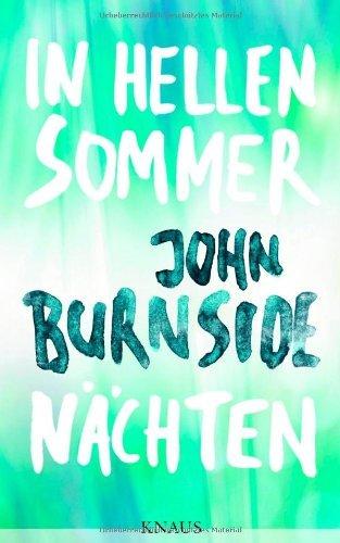 Rezension zu John Burnside: �In hellen Sommern�chten�