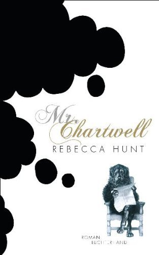 Rezension zu »Mr. Chartwell« von Rebecca Hunt