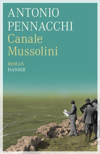 Rezension zu »Canale Mussolini« von Antonio Pennacchi