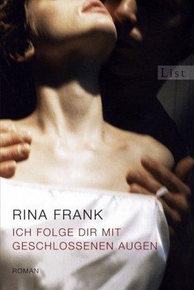 Rezension zu »Ich folge dir mit geschlossenen Augen« von Rina Frank