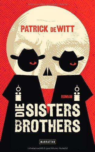 Rezension zu »Die Sisters Brothers« von Patrick deWitt
