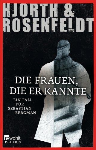 Rezension zu »Die Frauen, die er kannte« von Michael Hjorth und Hans Rosenfeldt