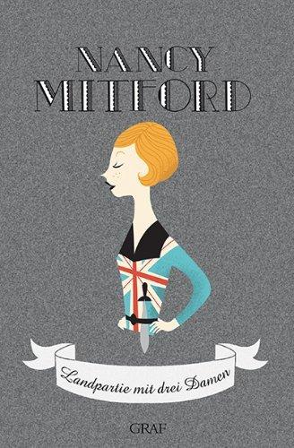 Rezension zu »Landpartie mit drei Damen« von Nancy Mitford