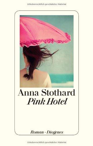 Rezension zu »Pink Hotel« von Anna Stothard