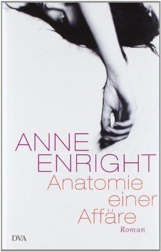 Rezension zu »Anatomie einer Affäre« von Anne Enright