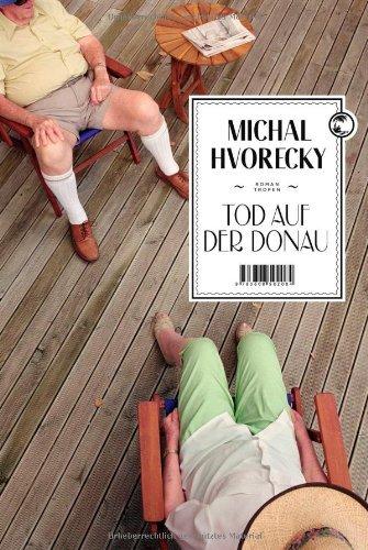 Rezension zu »Tod auf der Donau« von Michal Hvorecky