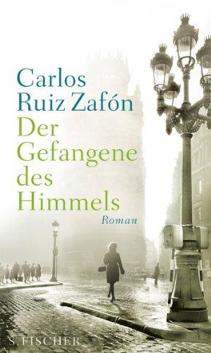 Rezension zu »Der Gefangene des Himmels« von Carlos Ruiz Zafón