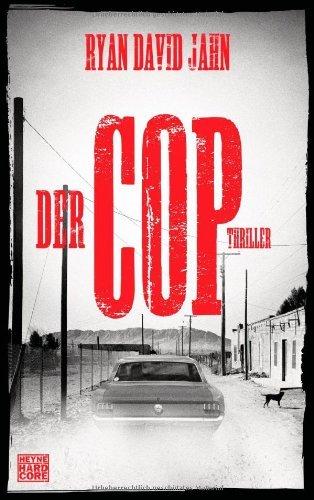 Rezension zu »Der Cop« von Ryan David Jahn