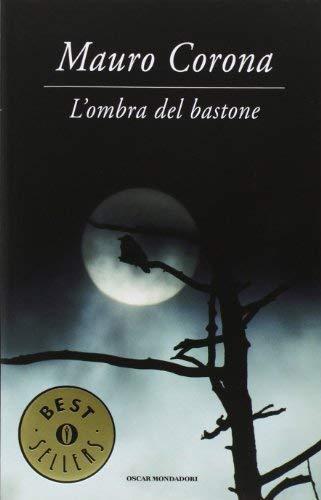 Rezension zu »L'ombra del bastone« von Mauro Corona