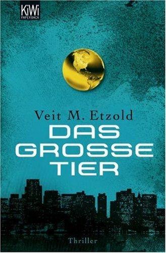 Leseeindruck zu »Das große Tier« von Veit M. Etzold