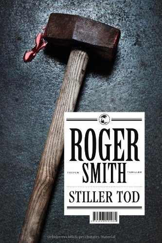 Rezension zu »Stiller Tod« von Roger Smith