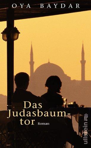 Rezension zu »Das Judasbaumtor« von Oya Baydar