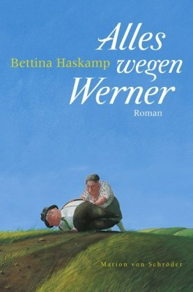 Rezension zu »Alles wegen Werner« von Bettina Haskamp