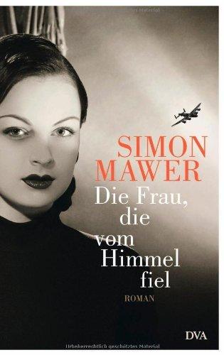 Rezension zu »Die Frau, die vom Himmel fiel« von Simon Mawer