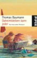 Leseeindruck zu »Daheimbleiben kann jeder« von Thomas Baumann