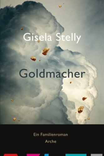 Rezension zu »Goldmacher« von Gisela Stelly