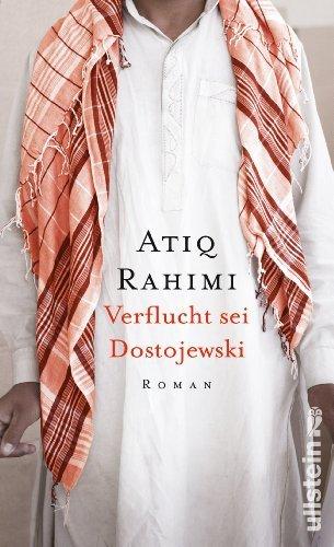 Rezension zu »Verflucht sei Dostojewski« von Atiq Rahimi