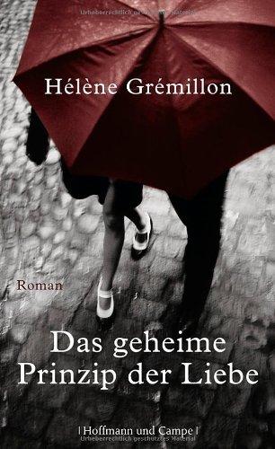 Rezension zu »Das geheime Prinzip der Liebe« von Hélène Grémillon