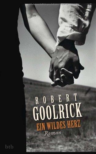 Rezension zu »Ein wildes Herz« von Robert Goolrick
