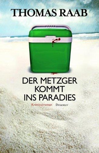 Rezension zu »Der Metzger kommt ins Paradies« von Thomas Raab