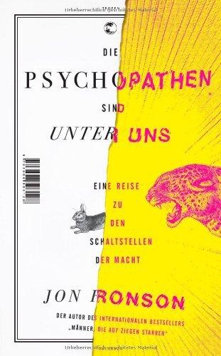 Rezension zu »Die Psychopathen sind unter uns: Eine Reise zu den Schaltstellen der Macht« von Jon Ronson