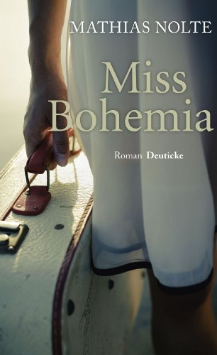 Rezension zu »Miss Bohemia« von Mathias Nolte
