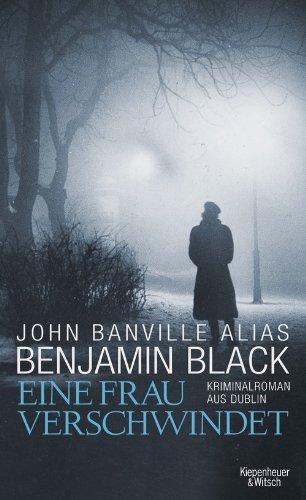 Rezension zu »Eine Frau verschwindet« von Benjamin/John Black/Banville