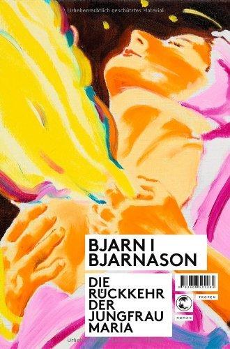 Rezension zu »Die Rückkehr der Jungfrau Maria« von Bjarni Bjarnason