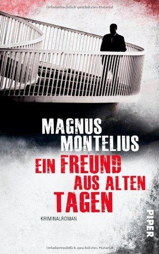 Rezension zu »Ein Freund aus alten Tagen« von Magnus Montelius