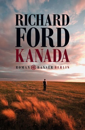 Rezension zu »Kanada« von Richard Ford