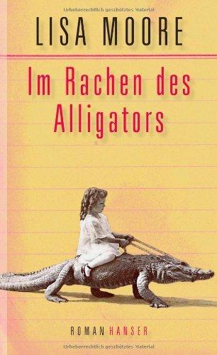 Rezension zu »Im Rachen des Alligators« von Lisa Moore