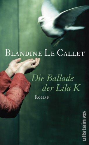 Rezension zu »Die Ballade der Lila K« von Blandine Le Callet